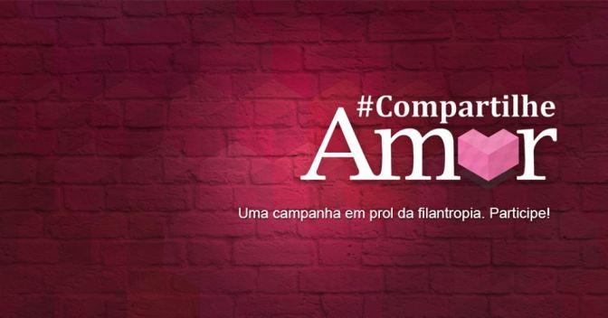 Faça o bem, compartilhe amor e concorra a R$ 2.000,00! | CAMPANHA #COMPARTILHEAMOR