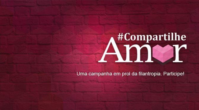 Faça o bem, compartilhe amor e concorra a R$ 2.000,00!   CAMPANHA #COMPARTILHEAMOR